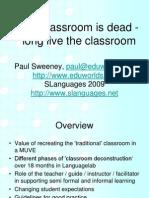 slanguages2009classroomisdeadlonglivetheclassroompaulsweeneyv2-090524173414-phpapp01