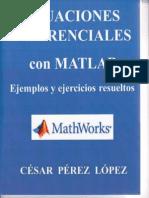 Ecuaciones Diferenciales Con MATLAB Cesar Perez Lopez