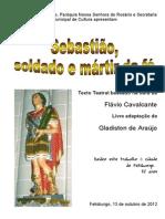 SEBASTIÃO, Soldado e Mártir Da Fé