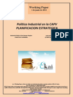 Política Industrial en la CAPV. PLANIFICACIÓN ESTRATÉGICA (Es) Industrial Policy in the Basque Region. STRATEGIC PLANNING (Es) Industri Politika EAEn. ESTRATEGI PLANGINTZA (Es)