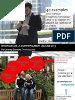 Les Tendances Du Digital 2013-2014 Par Jeremy Dumont. 40 Exemples Pour Maitriser l'Experience de Marque en Transmedia de La TV Au Magasin en Passant Par Facebook Ou Le Mobile