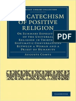 Auguste Comte the Catechism of Positive Religion or Summary Exposition of the Universal Religion in Thirteen Systematic Conversations Between a Woman and a Priest