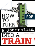 How to Turn Journalism Into a Train Wreck