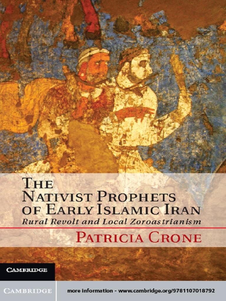 The Nativist Prophets of Early Islamic Iran   Anatolia   Iran