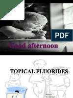 Topical Fluorides...