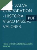 Case Valve Corporation - História Visão Missão Valores