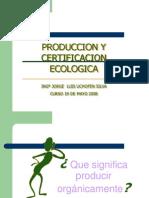 Produccion y Certificacion Organica