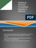 Drenaje Venoso Pulmonar Anomalo