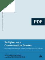 (Continuum Advances in Religious Studies) Ina Merdjanova, Patrice Brodeur-Religion as a Conversation Starter_ Interreligious Dialogue for Peacebuilding in the Balkans-Continuum Inte