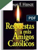 Respuestas a mis Amigos Católicos (Versión descargable)