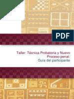 Guía Del Taller Técnica Probatoria y Nuevo Proceso Penal