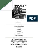 A Literatura da Cultura de Massa - Uma An%C3%A1lise Sociol%C3%B3gica - Waldenyr Caldas