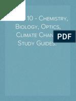 Grade 10 - Chemistry, Biology, Optics, Climate Change Study Guides.