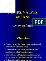 Pumps, Valves, Fans