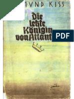 Kiss, Edmund - Die Letzte Koenigin Von Atlantis (1931, 237 S., Text)