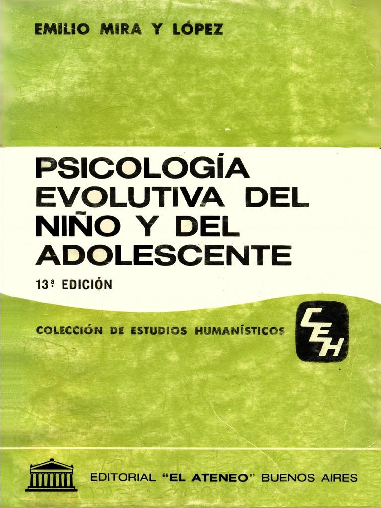 Emilio Mira Y Lopez (1972)- Psicología Evolutiva Del Niño y Del Adolescente