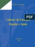 MINISTÉRIO DA SAÚDE (2007) Caderno de Educação Popular e Saúde