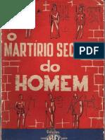 O Martírio Secular Do Homem - Paschoal Roberto Turatto - 1962