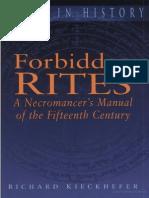 Richard Kiechefer - Forbidden Rites - A Necromancer`s Manual of the Fifteenth Century
