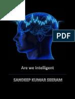Are We Intelligent - Sandeep Kumar Seeram