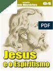 CSM - 004 - Jesus E O Espiritismo