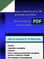 TBC Multi-Drogo Resistente(MDR) en El Peru, Definiciones e Historia 2012 Por Javier Diaz Urteaga_Neumologo