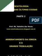 Escatologia Estudodasltimascoisasparte2 130922195429 Phpapp01(1)
