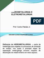 Hidrometalurgia e Eletrometalurgia - 1ª Aula