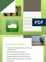 Pulmonary Rehabilitation. The barriers and facilitators.