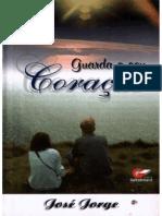 Guarda o Seu Coração - José Jorge, Pr.