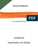Ciência Dos Materiais - Unidade 03 - Imperfeições No s Sólidos