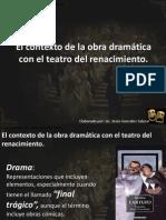 elcontextodelaobradramticaconelteatrodelrenacimiento-110503132015-phpapp02