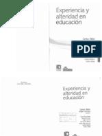 Skliar Carlos y Larrosa Jorge Experiencia y Alteridad en Educacion