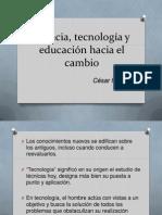 Ciencia, Tecnología y Educación Hacia El Cambio