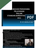 1. Perubahan Paradigma Akreditasi Nasional Baru Dr Sutoto
