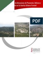 Guía metodológica de actuaciones de prevención, defensa y autoprotección en la interfaz Urbano-Forestal