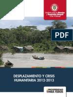Informe Desplazamiento y crisis humanitaria 2012 - 2013 - Colombia - Unidad Víctimas