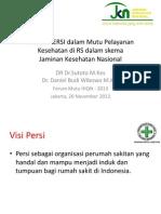 Inovasi PERSI Dalam Mutu Pelayanan Kesehatan Di RS Dalam Skema Jaminan Kesehatan Nasional IHQN 2013