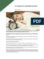 La 'Arrogancia' de Ignorar La Necesidad de Dormir