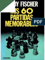 Ajedrez Bobby Fischer - Mis 60 Partidas Memorables 427 Pag Castellano
