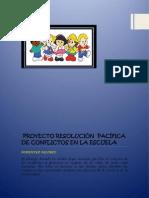 Proyecto Resolución Pacífica de Conflictos en La Escuela