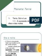 O Planeta Terra - Sucessão dos dias e das noites