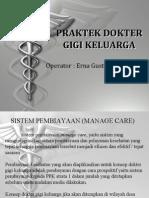 Praktek Dokter Gigi Keluarga