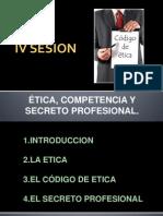 4 Sesion Etica Competencia Secreto Profesional