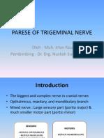 Parese of Trigeminal Nerve