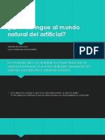 Qué Distingue Al Mundo Natural Del Artificial