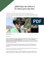El MP Me Pidió Bajar Un Cadáver y Sostenerle La Cabeza Para Una Foto