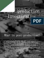 post production investigation