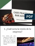 Caso Bar Adixion