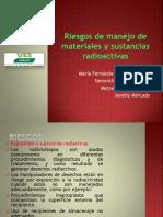Riesgos de Manejo de Materiales y Sustancias Radioactivas